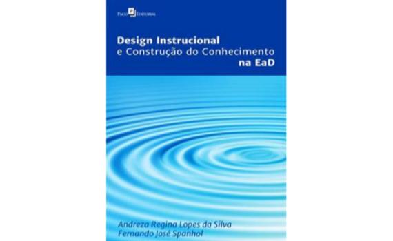 Capa do livro Design Instrucional e Construção do Conhecimento na EaD. Acima do título a logo da Paco Editorial. Na parte inferior Andreza Lopes e Fernando Spanhol.