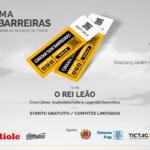 Audiodescrição #PraTodosVerem Imagem retangular do banner com fundo cinza claro e margem fina amarela. No canto superior esquerdo, em letra maiúscula e cinza escura: CINEMA SEM BARREIRAS A MAGIA DO CINEMA AO ALCANCE DE TODOS. No canto superior direito, também em letra cinza escura: 24 AGOSTO 10h CINEPLUS Shopping Jardim das Américas Curitiba. Ao centro, dois ingressos sobrepostos na cor amarela. No centro do ingresso: Cinema Sem Barreiras em letra branca e maiúscula sobre fundo preto. Abaixo a identificação do número ilegível da poltrona. Ao lado em letra branca sobre fundo amarelo: 24 de agosto de 2019. E abaixo em letra branca sobre fundo preto: 10:00 A.M. Ao lado direito em preto sobre fundo amarelo, um código de QR Code. Na extremidade direita do ingresso em letra maiúscula preta sobre fundo branco: O REI LEÃO e o código QR Code. Abaixo dos ingressos em letra cinza escura: Filme O REI LEÃO Com Libras, Audiodescrição e Legenda Descritiva. Evento Gratuito / Convites Limitados. Na base inferior Realização: com as logos da Riole e do Cineplus. Apoio: com as logos da Prefeitura de Curitiba, Sistema Fiep, Tic Tag Comunicação & Educação Acessíveis, Vias Abertas Comunicação, Cultura e Inclusão.